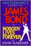 Nobody Lives Forever/James Bond (0399131515) by Gardner, John E.
