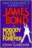 Nobody Lives Forever/James Bond, JOHN GARDNER