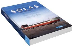 SOLAS: Consolidated Text of the International Convention for the Safety of Life at Sea, 1974, and Its Protocol of 1988 Articles, Annexes and ... All Amendments in Effect from 1 July 2009