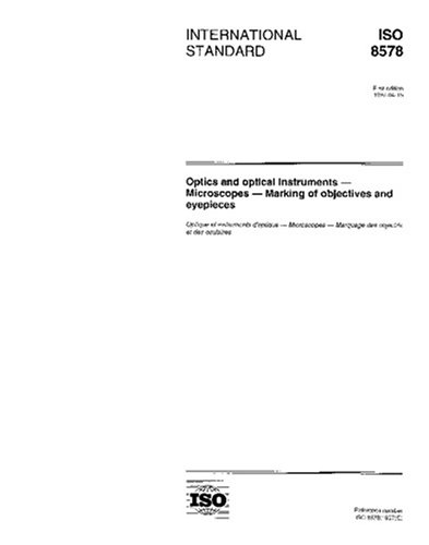 Iso 8578:1997, Optics And Optical Instruments -- Microscopes -- Marking Of Objectives And Eyepieces