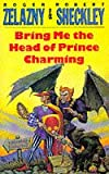 Bring Me the Head of Prince Charming (0330321323) by Zelazny, Roger