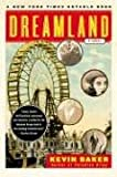 Dreamland: A Novel (0060934808) by Kevin Baker