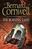 The Burning Land (The Warrior Chronicles, Book 5) Bernard Cornwell