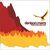 Then Is the New Now ~ Denison Marrs