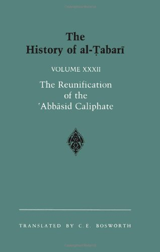 The History of Al-Tabari: The Reunification of the Abbasid Caliphate, the Caliphate of Al-Ma Mun A.D. 812-833/A.H. 198-213 (Near Eastern Studies)