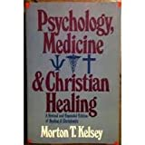Psychology, Medicine and Christian Healing (0060643838) by Kelsey, Morton T.