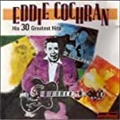 Eddie Cochran His 30 Greatest Hits