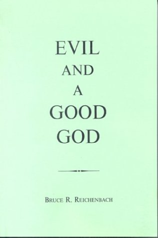 Evil and a Good God, BRUCE REICHENBACH