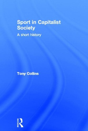 Sport in Capitalist Society: A Short History