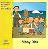 Moby Dick (Cuentos Fantasticos de las Tres Mellizas) (Spanish Edition)