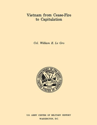 Vietnam from Ceasefire to Capitulation (U.S. Army Center for Military History Indochina Monograph series) PDF