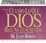 Cuando lo que Dios hace no tiene sentido (0789904853) by Dobson, James C.