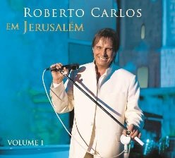 ROBERTO CARLOS - Roberto Carlos - Roberto Carlos Em Jerusalem Vol. 1