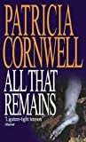 ALL THAT REMAINS. (0751501107) by Cornwell, Patricia D.