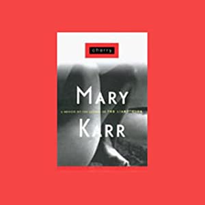 Cherry | [Mary Karr]