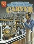 George Washington Carver: Ingenious I...