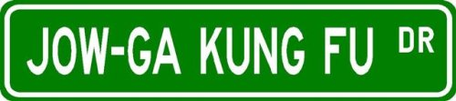 Buy Jow-Ga Kung Fu Street Sign ~ Martial Arts Gift ~ Aluminum
