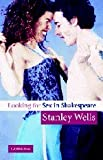 Looking for Sex in Shakespeare (0521540399) by Wells, Stanley