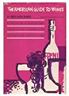 The American guide to wines by Ruth Ellen…