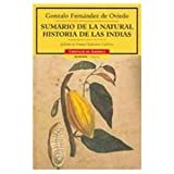 Sumario de la natural historia de las Indias / Summary of the Natural History of the Indies (Cronicas de America) (Spanish Edition)