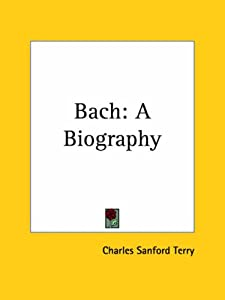 Bach A Biography 1928 by Kessinger Publishing Co