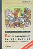 img - for Kostenmanagement im Kfz-Betrieb. Mit Musterkostenrechnungen. Mit CD-ROM book / textbook / text book