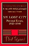 Fitzgerald: My Lost City: Personal Essays, 1920-1940 (The Cambridge Edition of the Works of F. Scott Fitzgerald) (0521402395) by Fitzgerald, F. Scott
