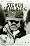 Steven Spielberg: The Unauthorized Biography (0006384447) by Baxter, John