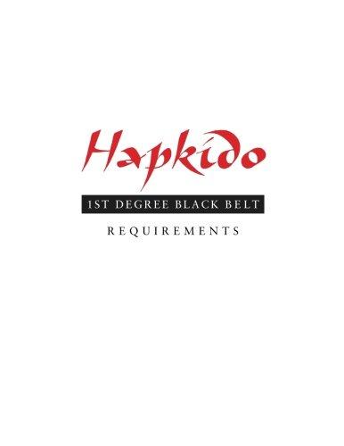 Hapkido: 1st Degree Black Belt Requirements (Hapkido Manuals)