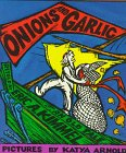 Onions and Garlic: An Old Tale