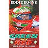 Eddie Irvine: Green Races Red