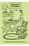 img - for Kentucky Kitchens: Favorite Recipes of Telephone Pioneers book / textbook / text book