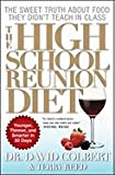 The High School Reunion Diet: Younger, Thinner, and Smarter in 30 Days [Paperback]