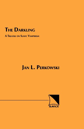 The Darkling: A Treatise on Slavic Vampirism