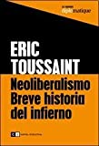 img - for Neoliberalismo breve historia del infierno / Brief History of Neoliberalism (Spanish Edition) book / textbook / text book