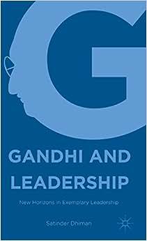 Gandhi And Leadership: New Horizons In Exemplary Leadership