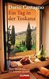 Ein Tag in der Toskana: Vom Abenteuer, ein Italiener zu sein - Dario Castagno