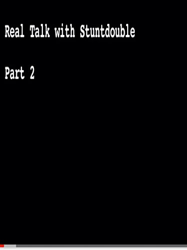 Real Talk with Stuntdouble Part 2 on Amazon Prime Instant Video UK