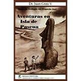 Adventures in Easter Island ~ Juan Grau