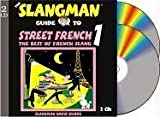 The Slangman Guide to STREET FRENCH 1 (2 Audio CD Set) (French Edition)