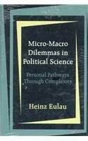 Micro-macro Dilemmas in Political Science: Personal Pathways Through Complexity
