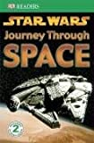 Star Wars Journey Through Space (DK Readers Level 2) (1405310006) by Windham, Ryder