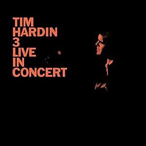 Tim Hardin - 癮 - 时光忽快忽慢,我们边笑边哭!