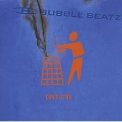 Bubble Beatz ? Don't Litter