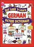 Just Look 'n Learn German Picture Dictionary (Just Look'n Learn Picture Dictionary Series)