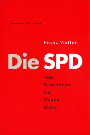 Die SPD. Vom Proletariat zur Neuen Mitte