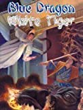 img - for Blue Dragon, White Tiger (HKAT!) book / textbook / text book