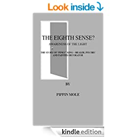 """THE EIGHTH SENSE?: AWARENESS OF THE LIGHT. THE STORY OF """"PINKY"""" KING - HEALER, PSYCHIC AND PAINTER/DECORATOR"""