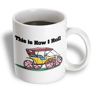 Dooni Designs Funny And Humorous Designs - This Is How I Roll Old-Fashioned Antique Car - 15Oz Mug (Mug_102550_2)