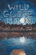 Image for Wild Goose Moon: A Story of Love, Death, God, Sex and 1968